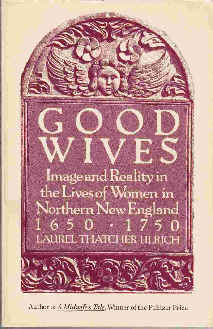 Image for Good Wives:  Image and Reality in the Lives of Women in Northern New England 1650 - 1750