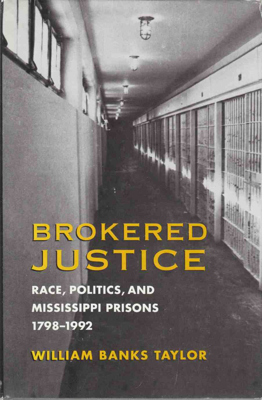 Image for Brokered Justice:  Race, Politics, and Mississippi Prisons 1798-1992