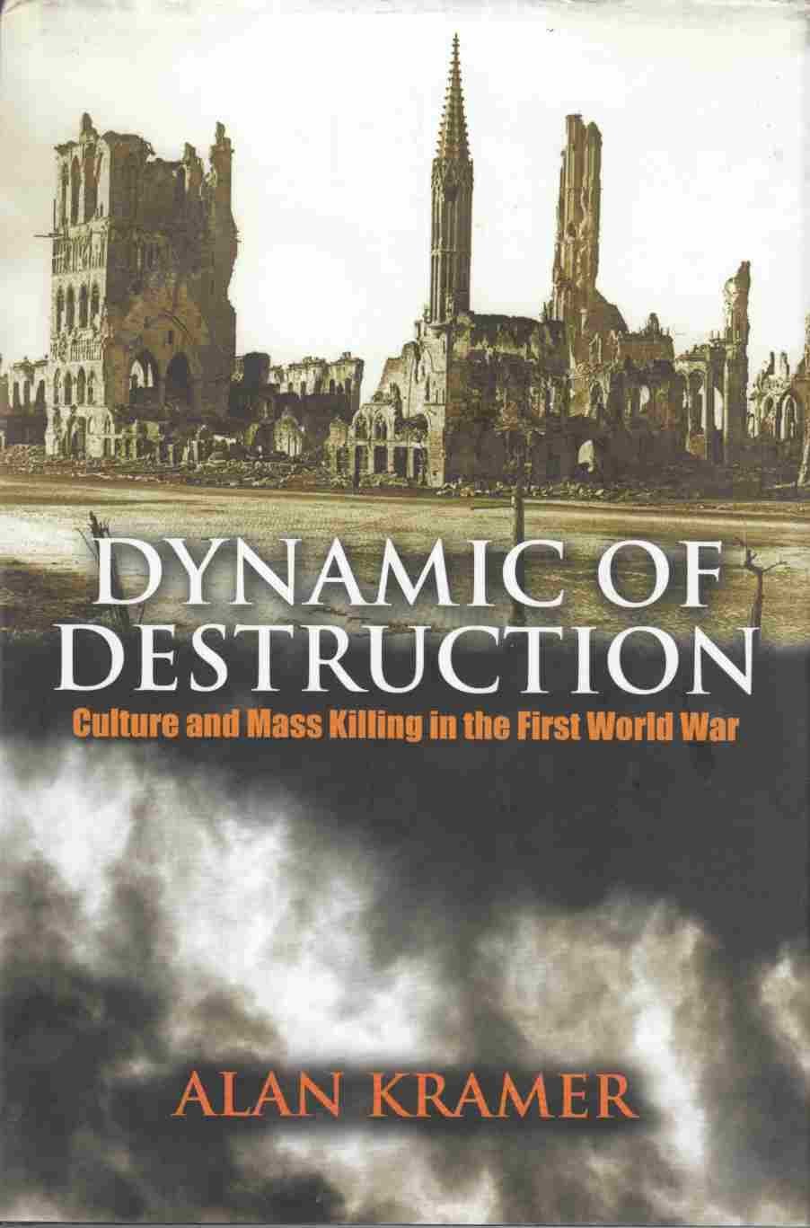 Image for Dynamic of Destruction:  Culture and Mass Killing in the First World War