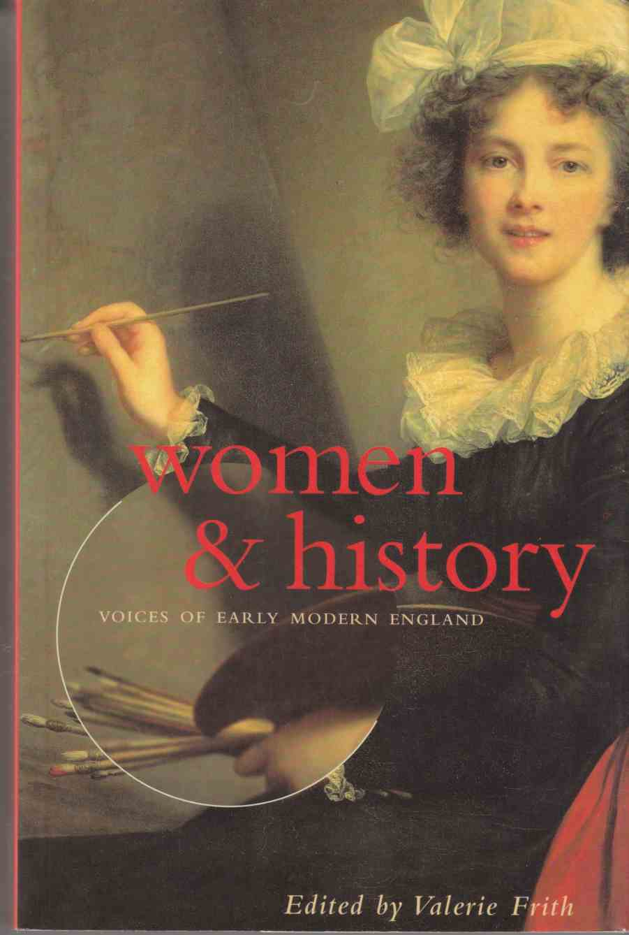 Image for Women & History:  Voices of Early Modern England