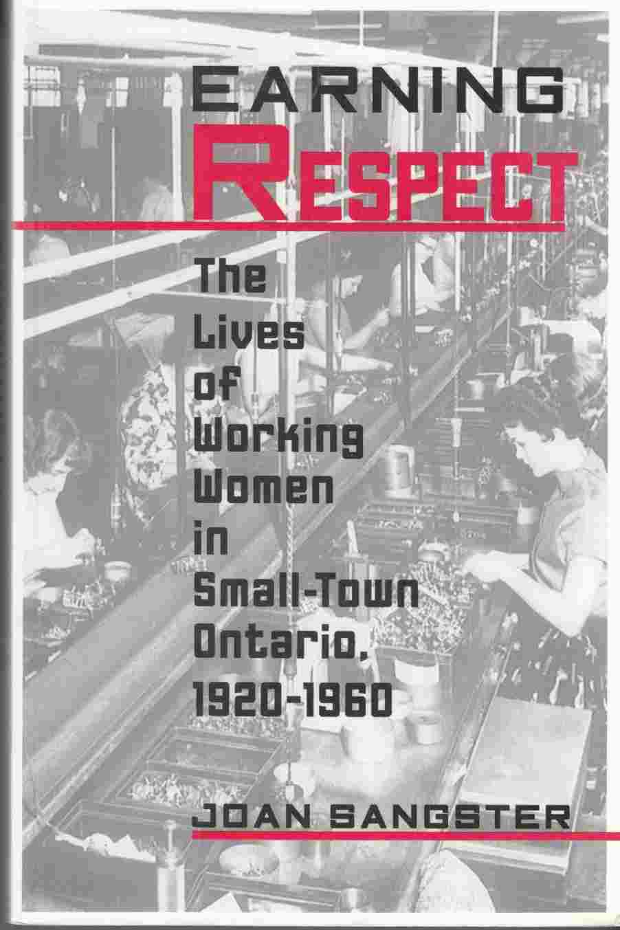 Image for Earning Respect:  The Lives of Working Women in Small-Town Ontario, 1920-1960