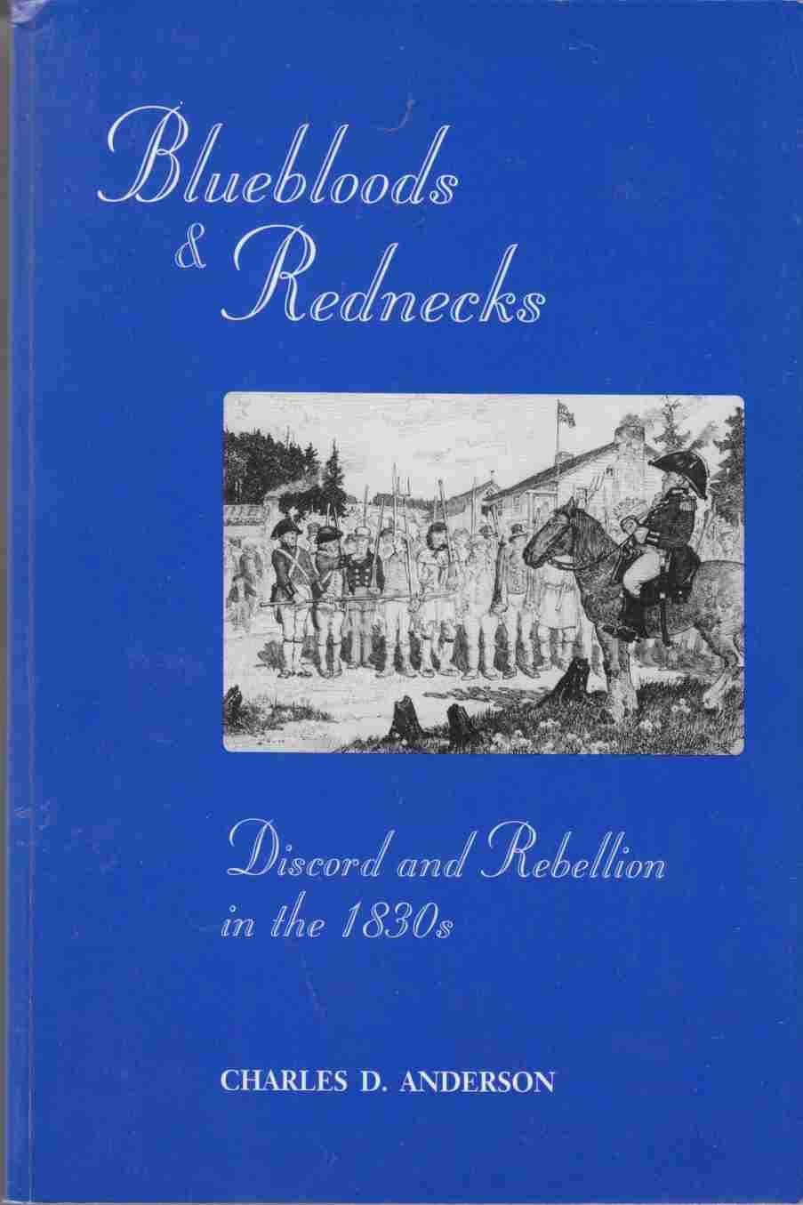Image for Bluebloods and Rednecks:  Discord and Rebellion in the 1830's