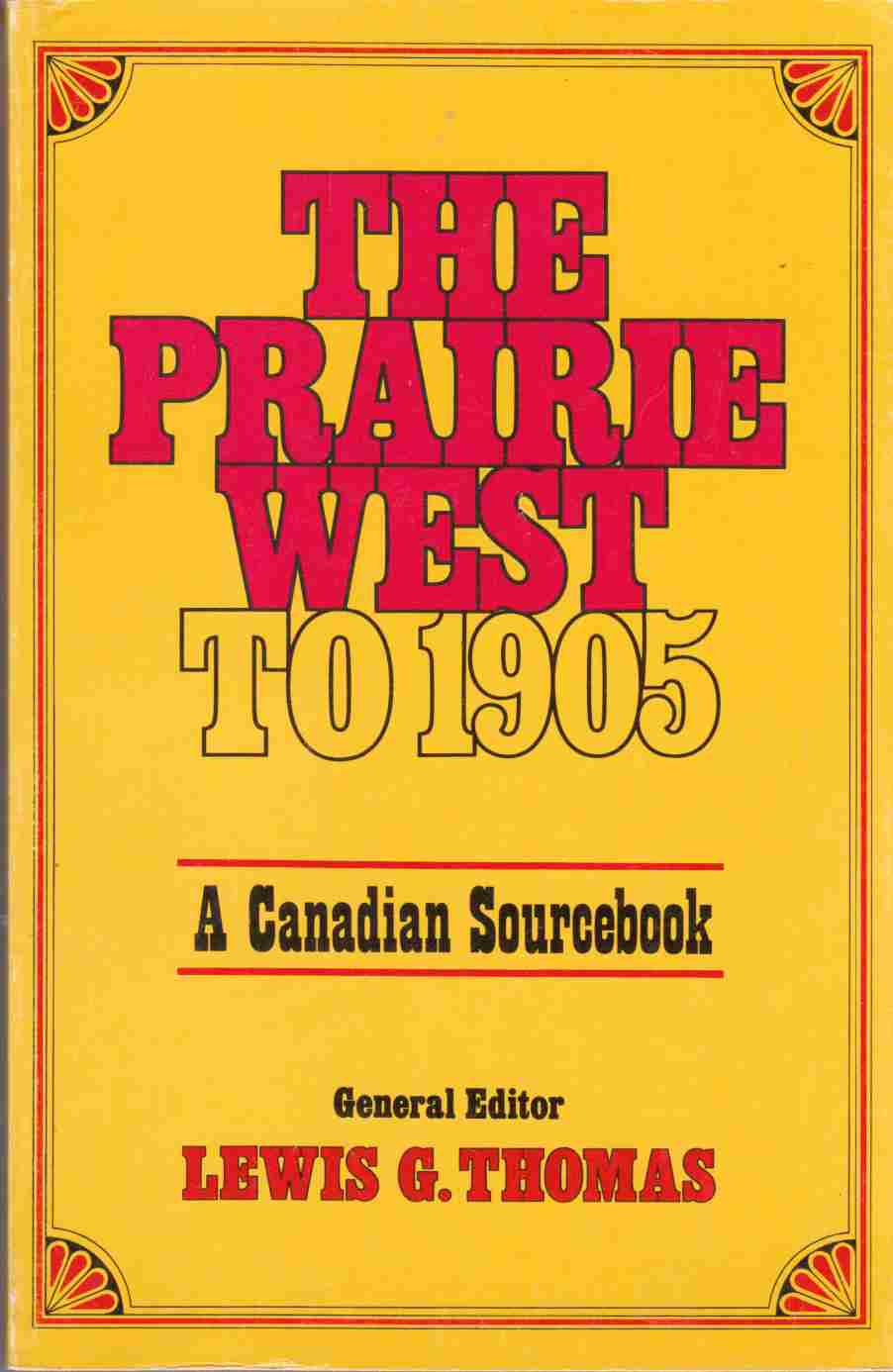 Image for The Prairie West to 1905 A Canadian Sourcebook