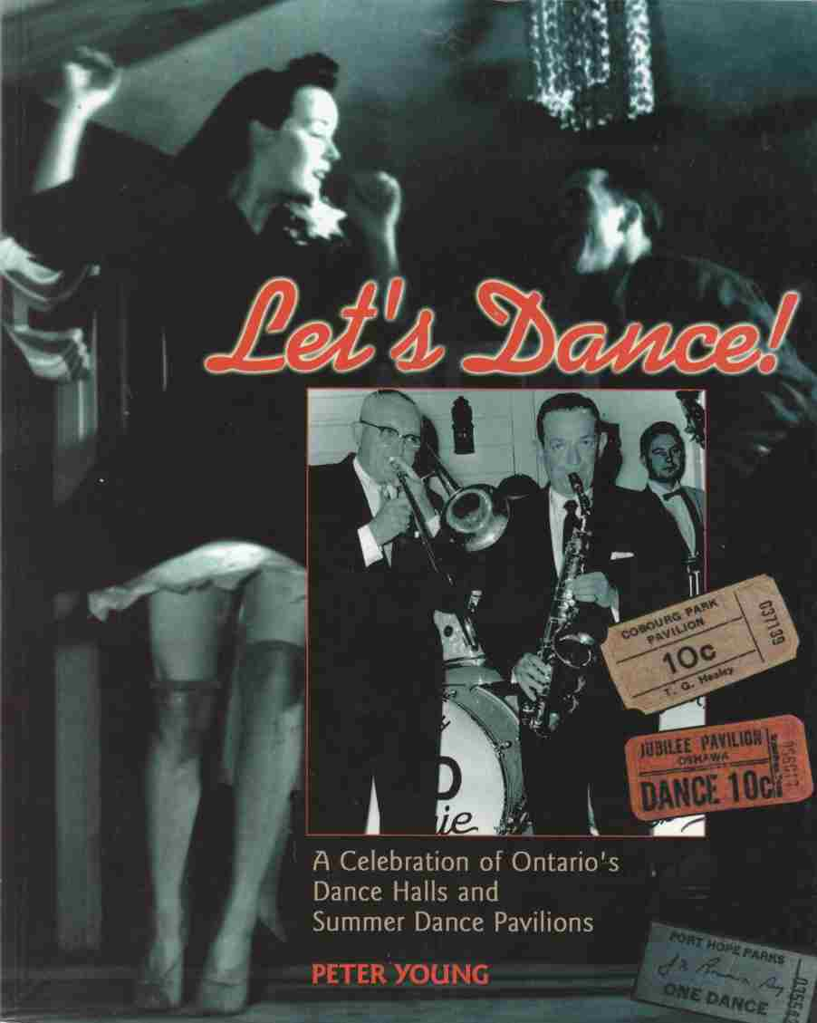Image for Let's Dance!  A Celebration of Ontario's Dance Halls and Summer Dance Pavilions