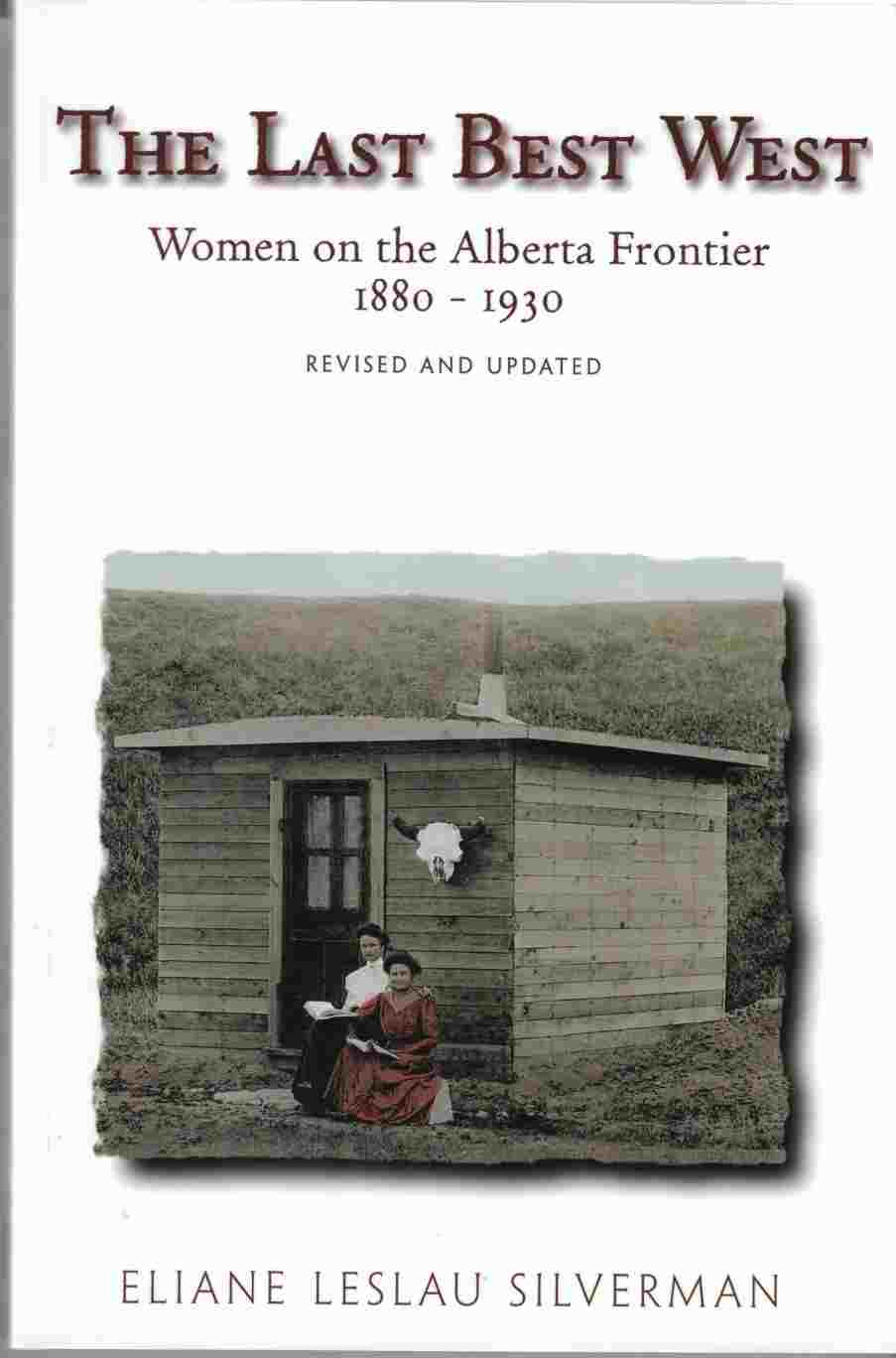 Image for The Last Best West Women on the Alberta Frontier 1880-1930