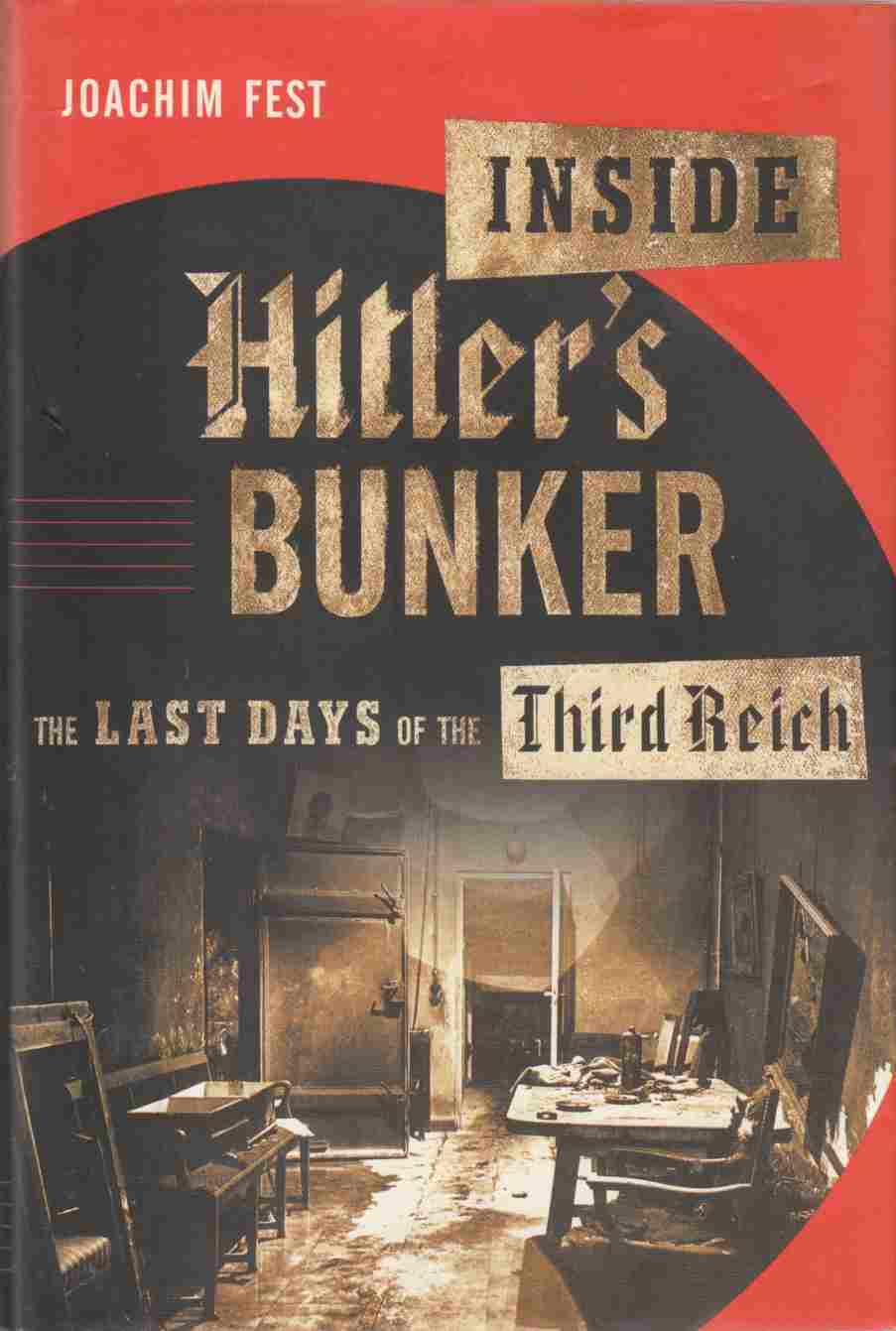Image for Inside Hitler's Bunker The Last Days of the Third Reich