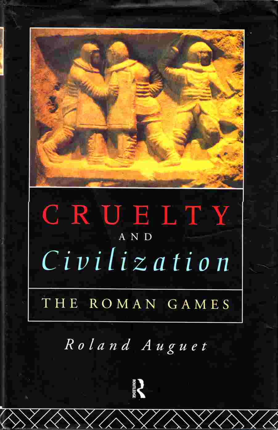 Image for Cruelty and Civilization The Roman Games