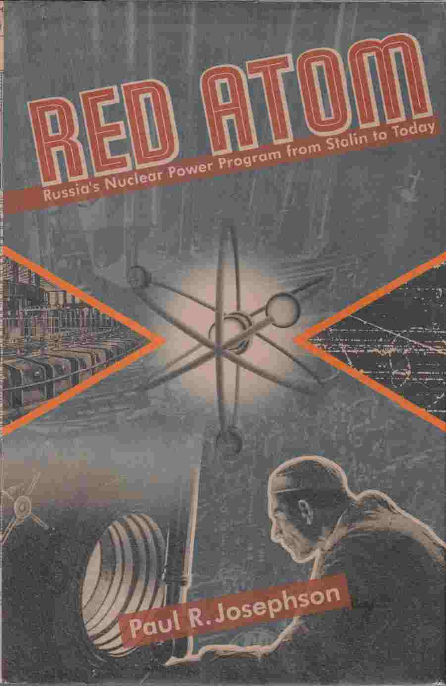 Image for Red Atom Russia's Nuclear Power Program from Stalin to Today