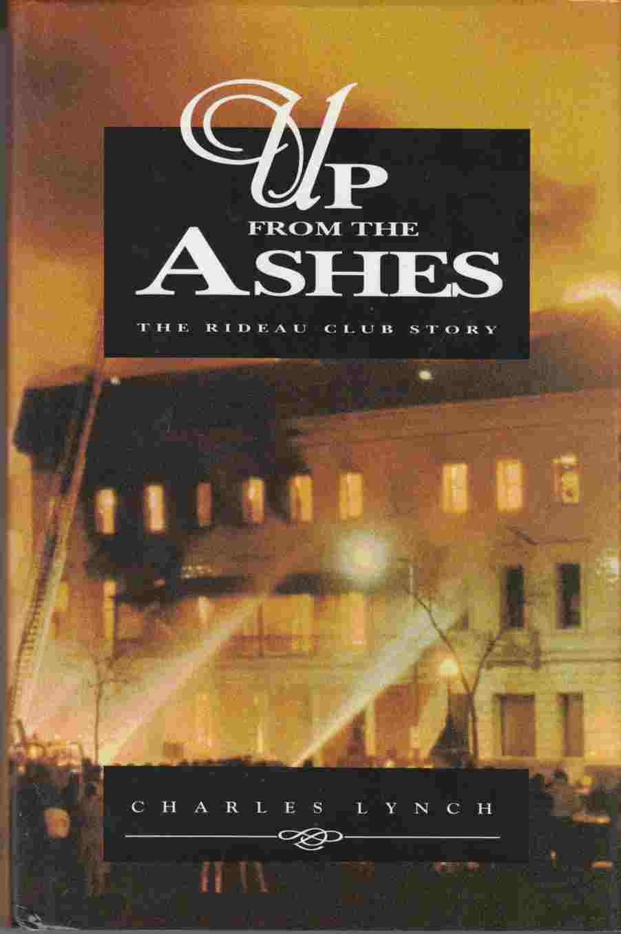 Image for Up from the Ashes The Rideau Club Story