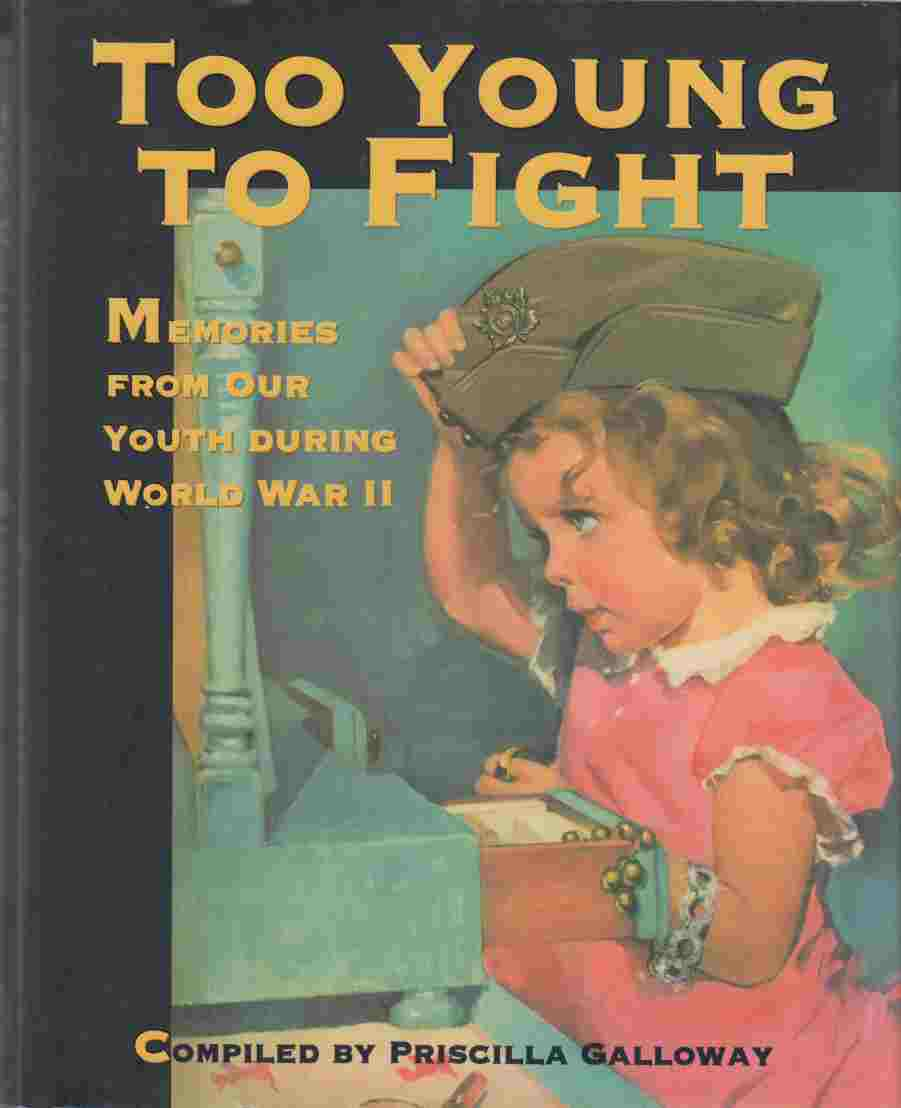 Image for Too Young to Fight Memories from Our Youth During WWII