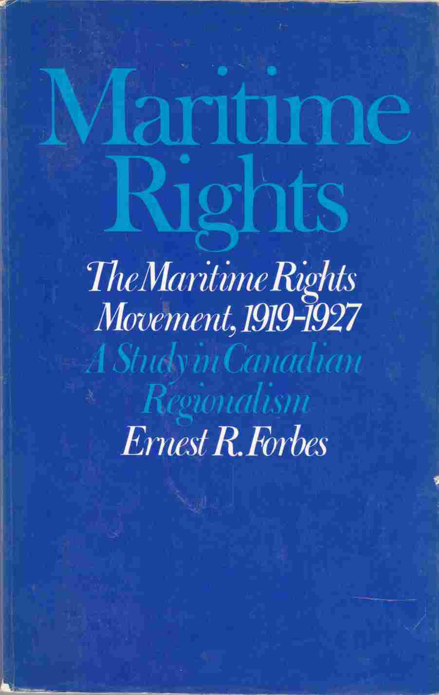 Image for The Maritime Rights Movement, 1919 - 1927 A Study in Canadian Regionalism