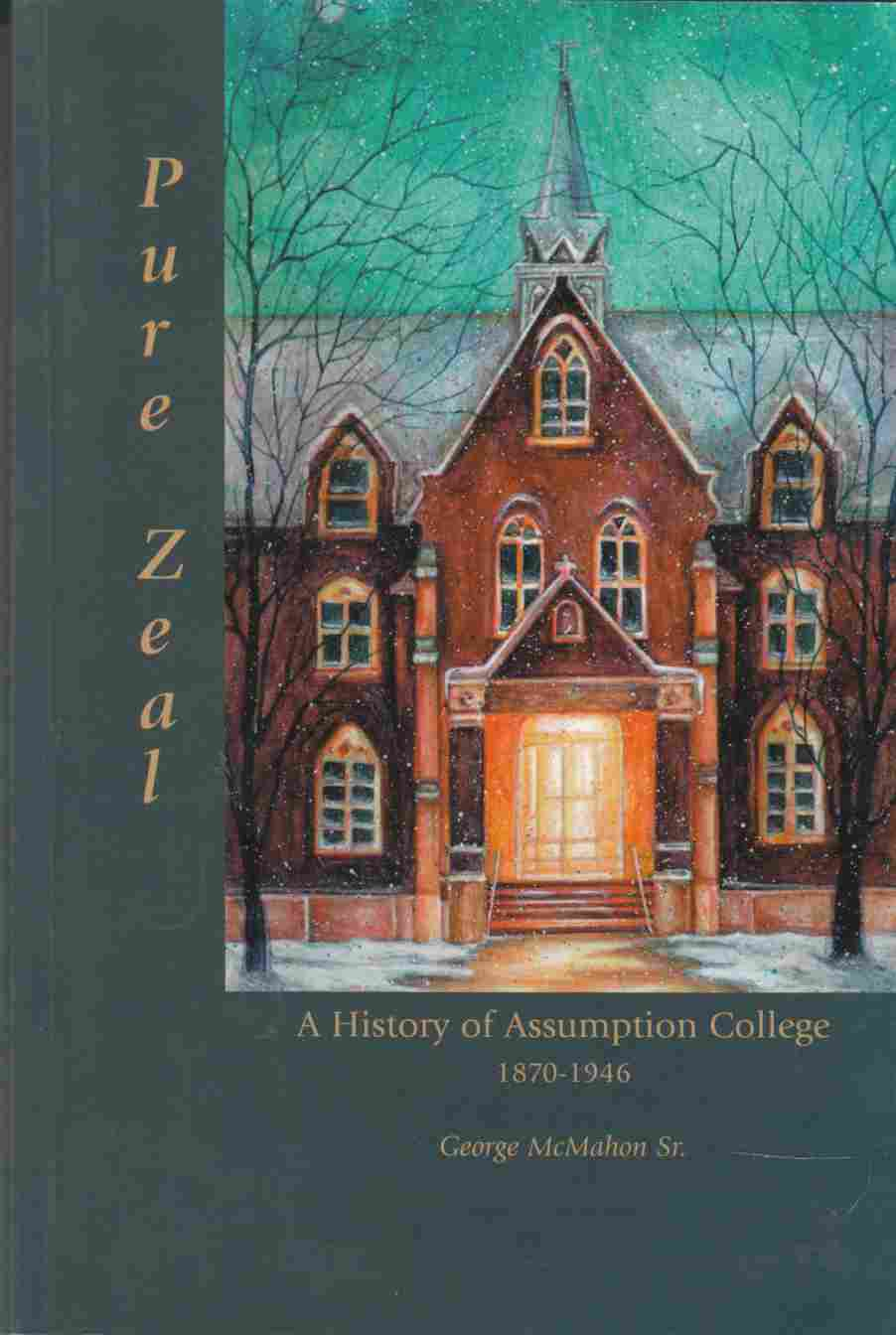 Image for Pure Zeal A History of Assumption College 1870 - 1946