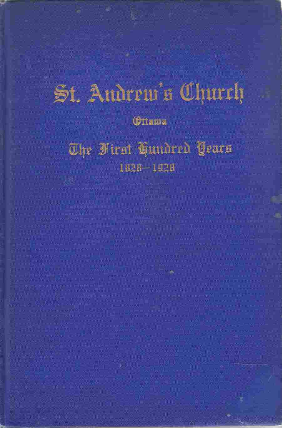 Image for St. Andrew's Church, Ottawa The First Hundred Years 1828 - 1928