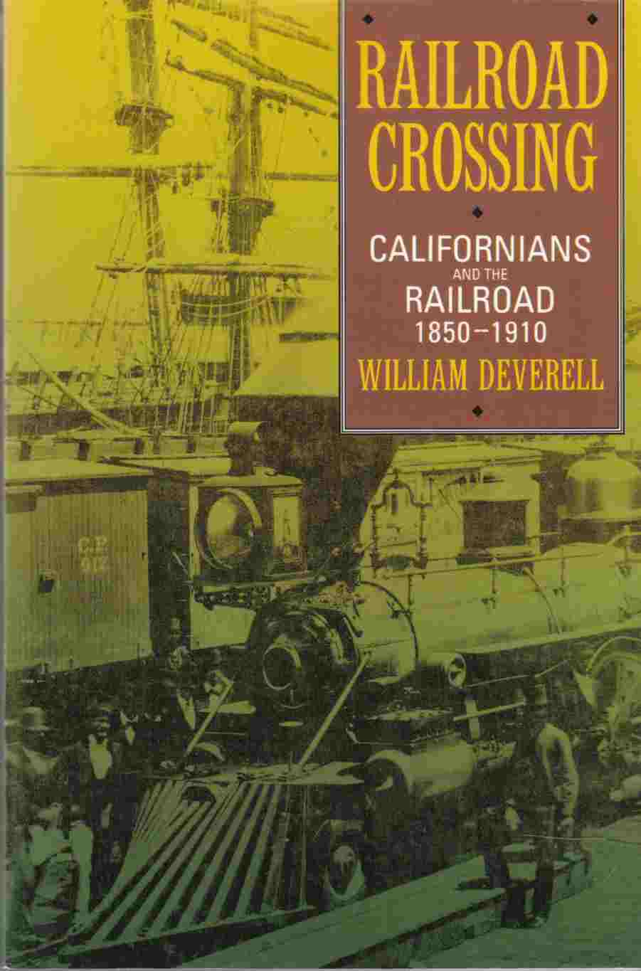 Image for Railroad Crossing Californians and the Railroad 1850 - 1910