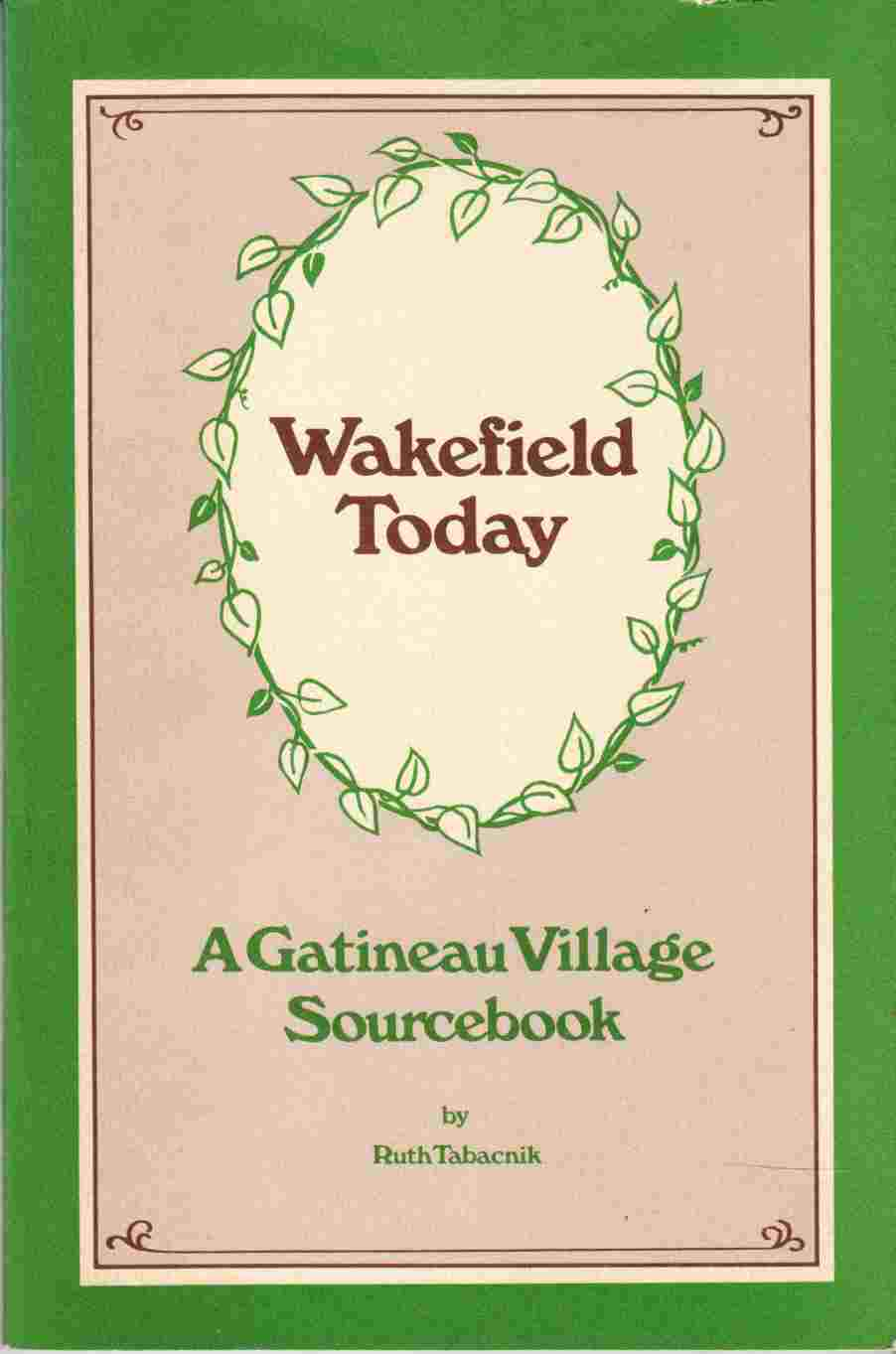 Image for Wakefield Today A Gatineau Village Sourcebook