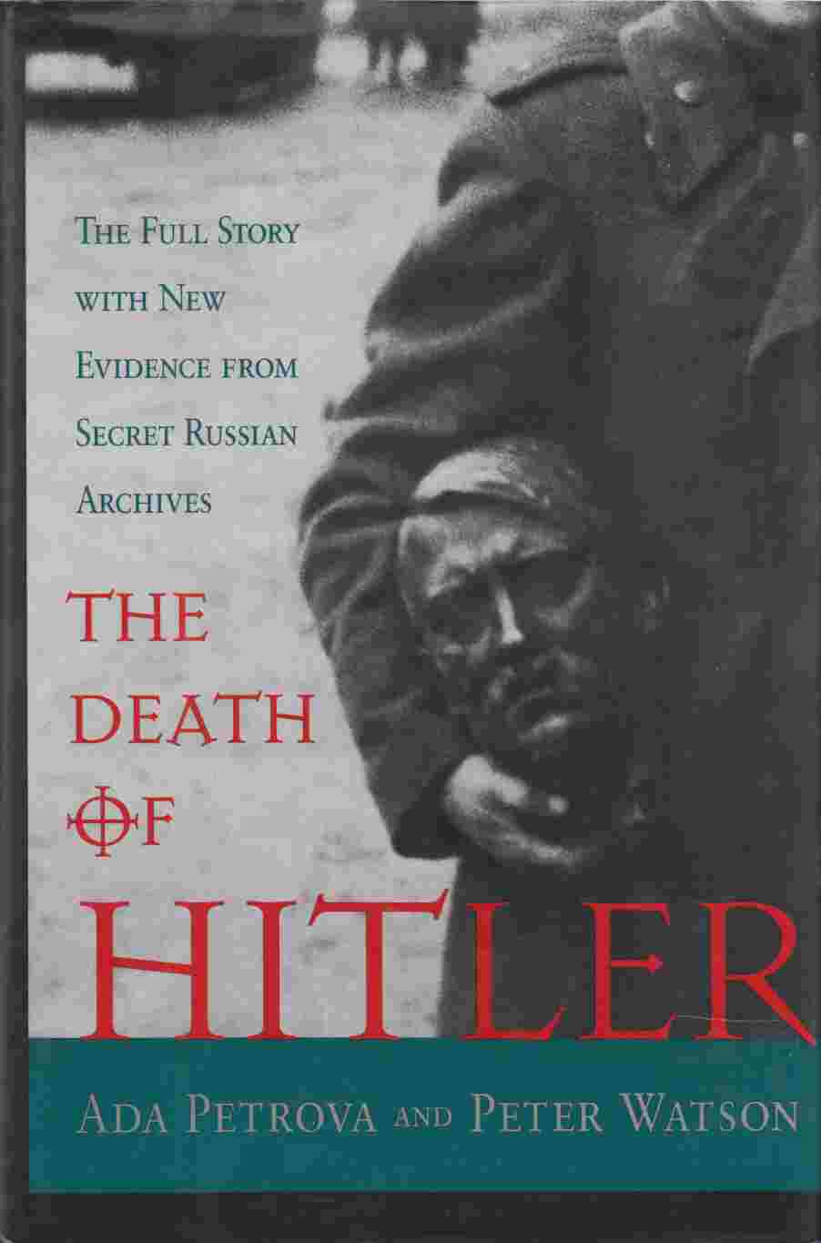 Image for The Death of Hitler The Full Story with New Evidence from Secret Russian Archives