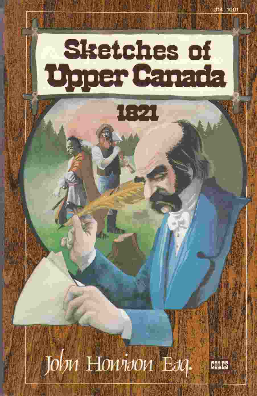 Image for Sketches of Upper Canada, Domestic, Local and Characteristic:  To Which Are Added, Practical Details for the Information of Emigrants of Every Class; and Some Recollections of the United States of America