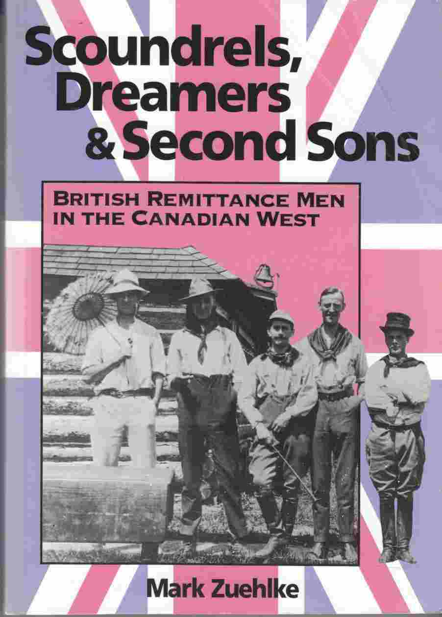 Image for Scoundrels, Dreamers & Second Sons British Remittance Men in the Canadian West