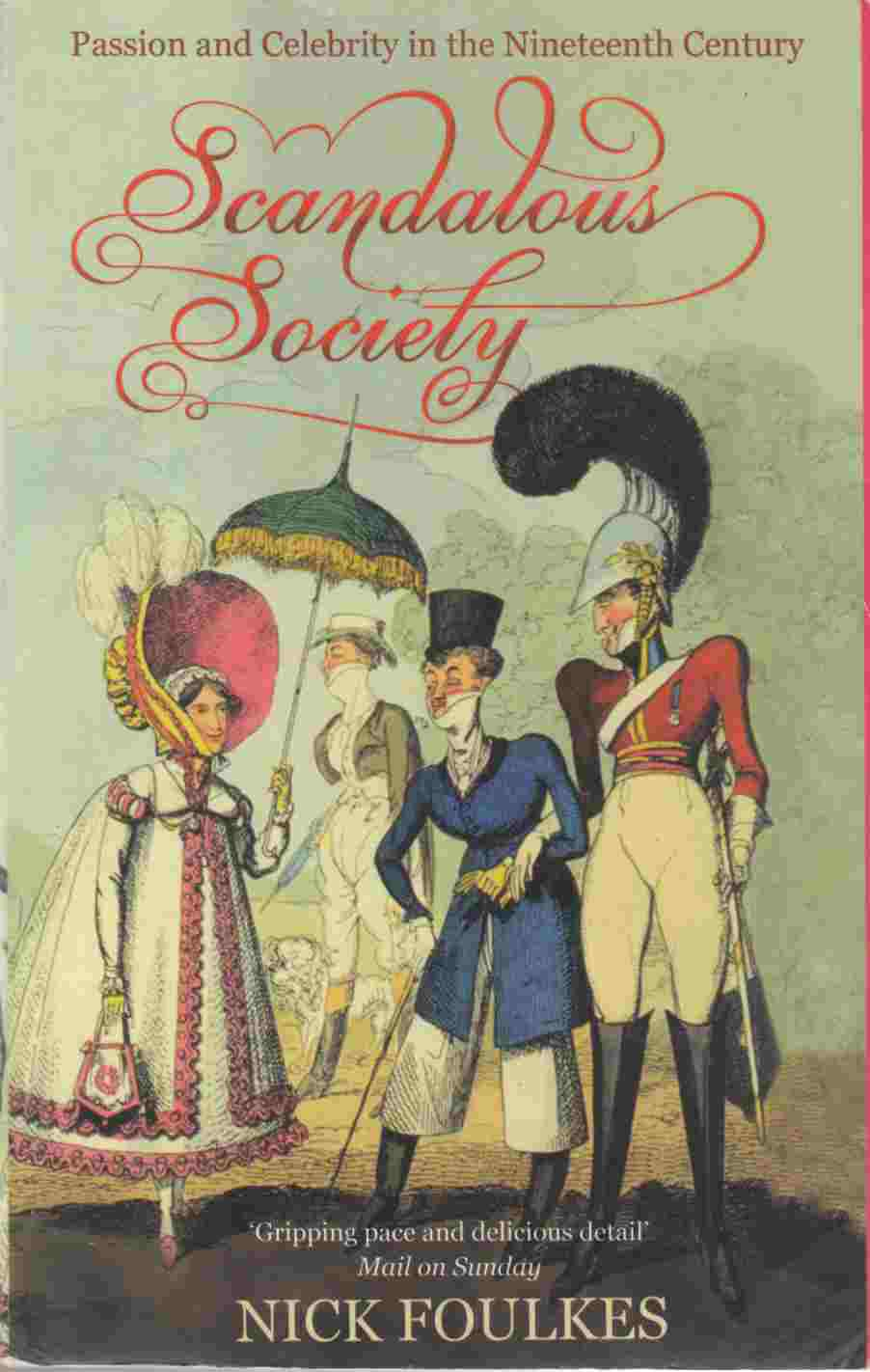 Image for Scandalous Society Passion and Celebrity in the Nineteenth Century