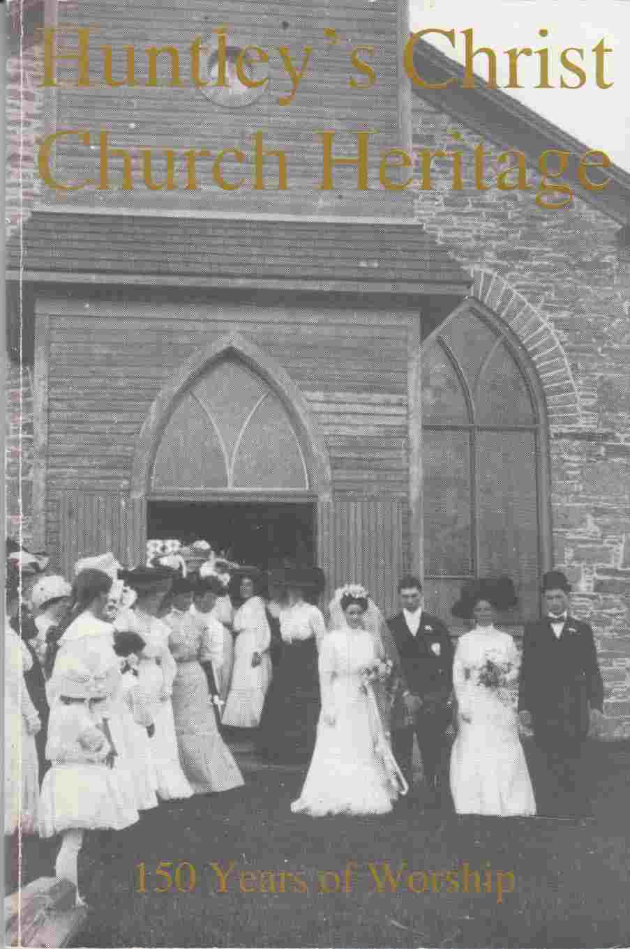 Image for Huntley's Christ Church Heritage 150 Years of Worship
