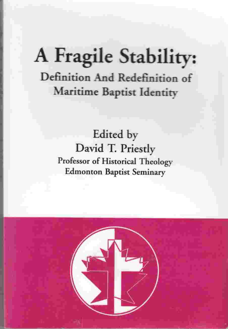 Marvelous Image For A Fragile Stability: Definition And Redefinition Of Maritime  Baptist Identity