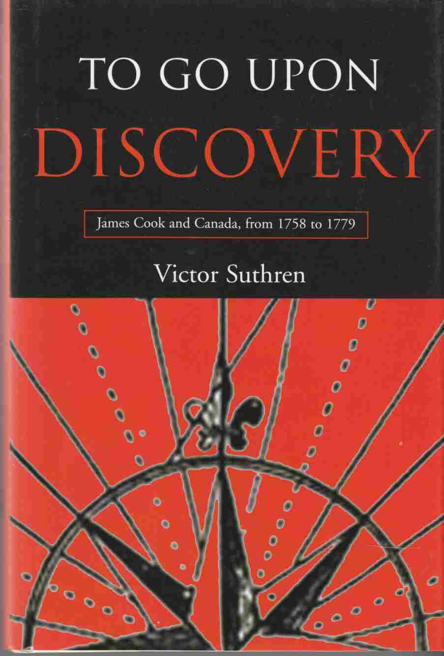 Image for To Go Upon Discovery James Cook and Canada, from 1758 to 1779