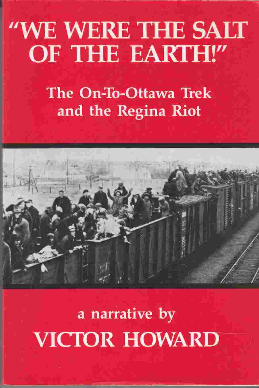 Image for We Were the Salt of the Earth The On-To-Ottawa Trek and the Regina Riot
