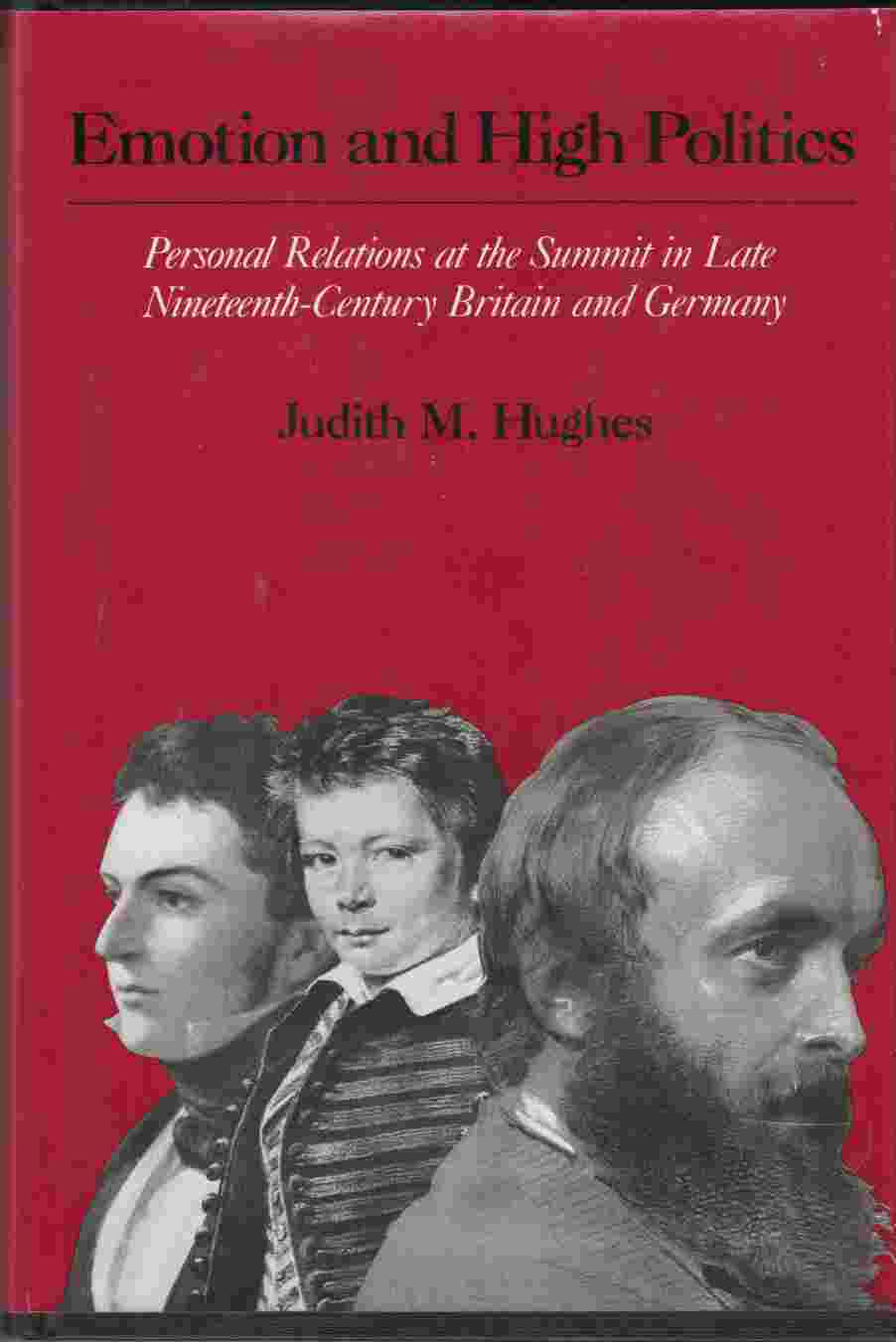Image for Emotion and High Politics Personal Relations At the Summit in Late Nineteenth-Century Britain and Germany