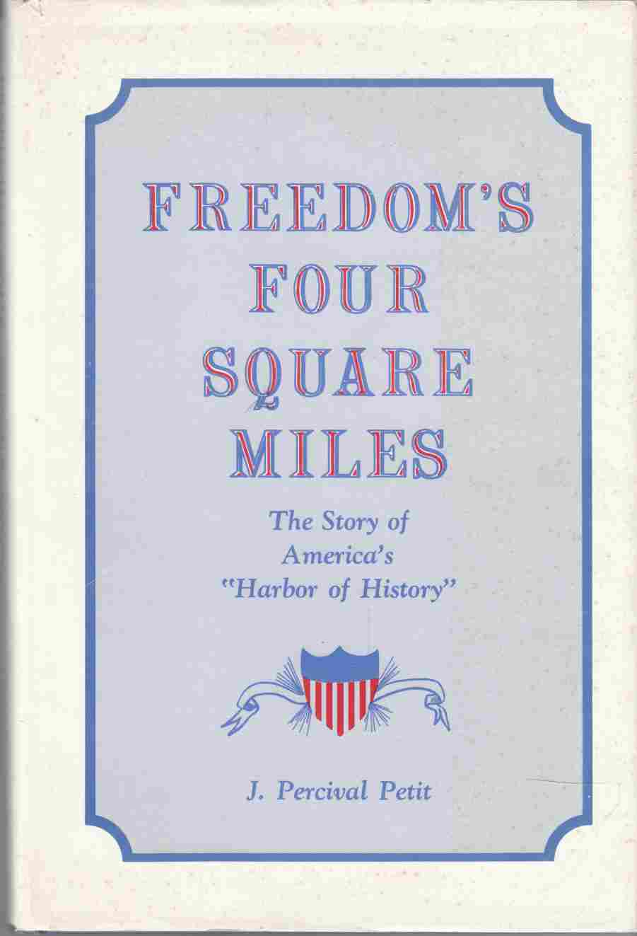 Image for Freedom's Four Square Miles A Brief and Romantic History of the Men and Forts of the Charleston Periphery and How They Preserved the American Way of Life