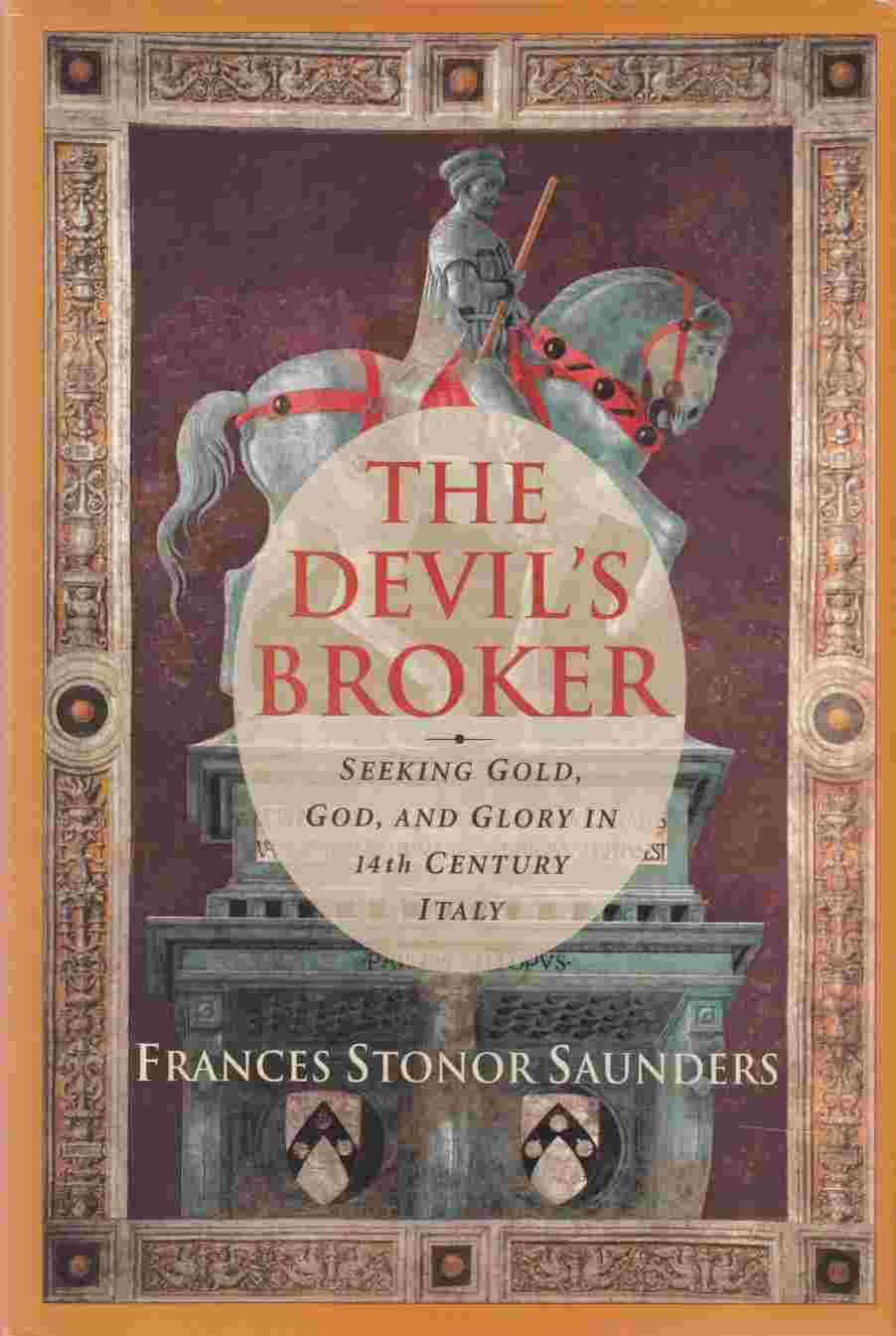 Image for The Devil's Broker Seeking Gold, God, and Glory in 14th Century Italy