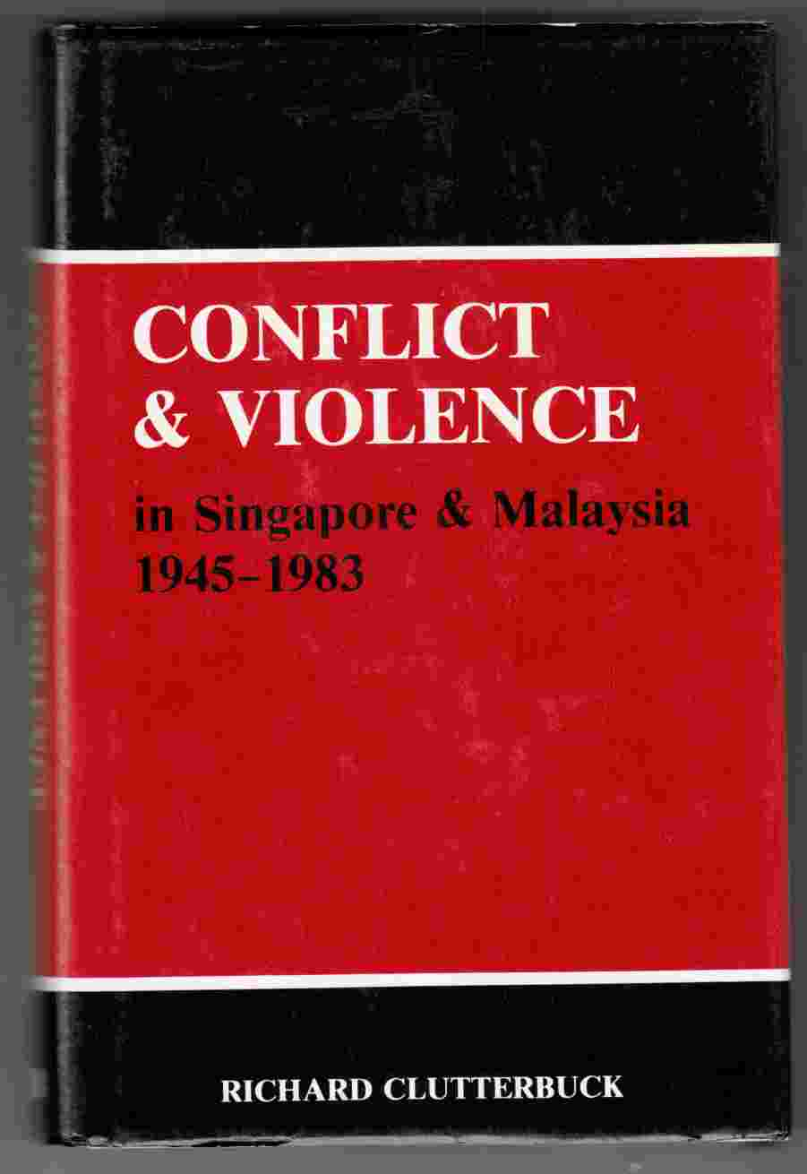 Image for Conflict and Violence in Singapore and Malaysia, 1945-1983