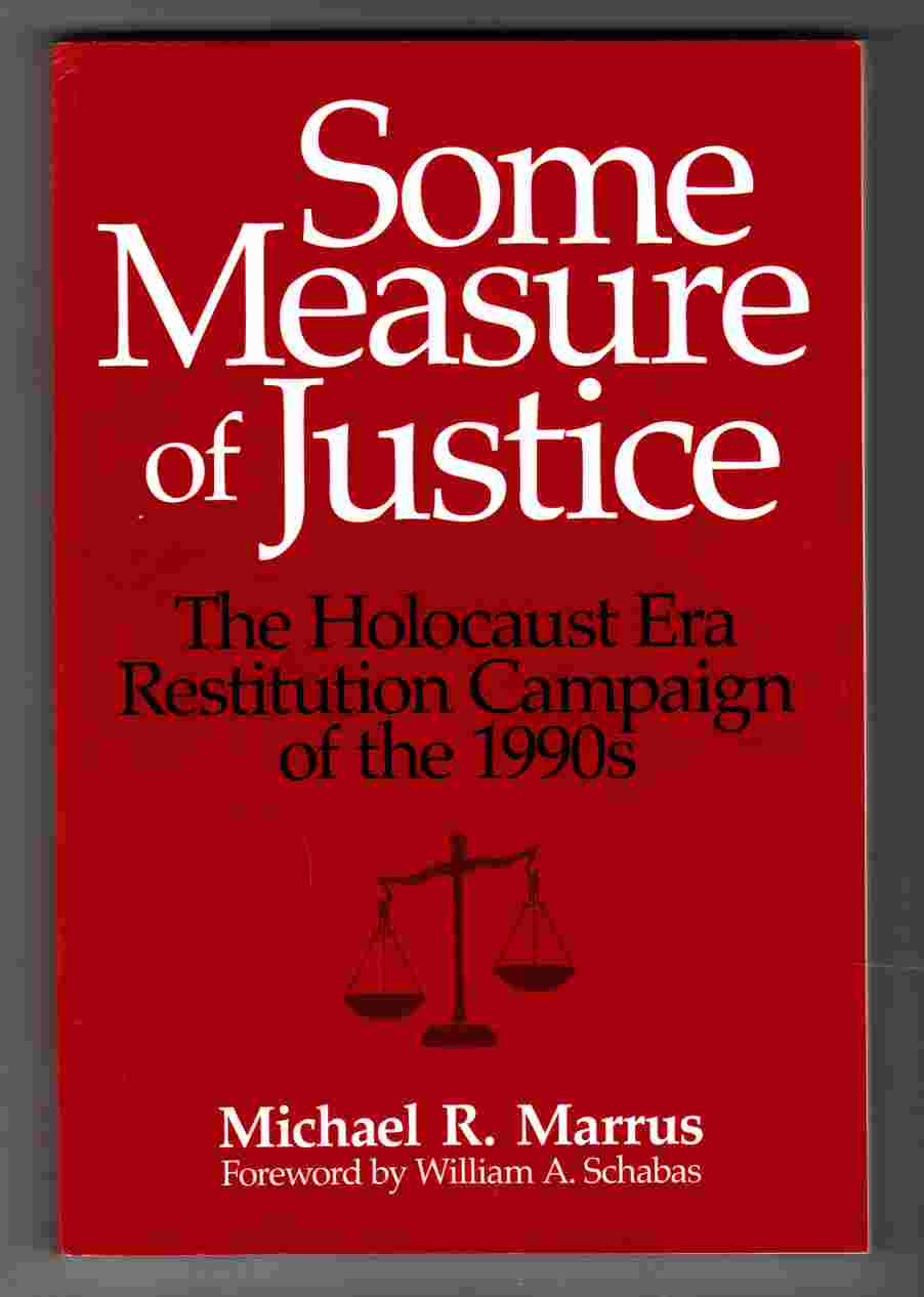 Image for Some Measure of Justice The Holocaust Era Restitution Campaign of the 1990s