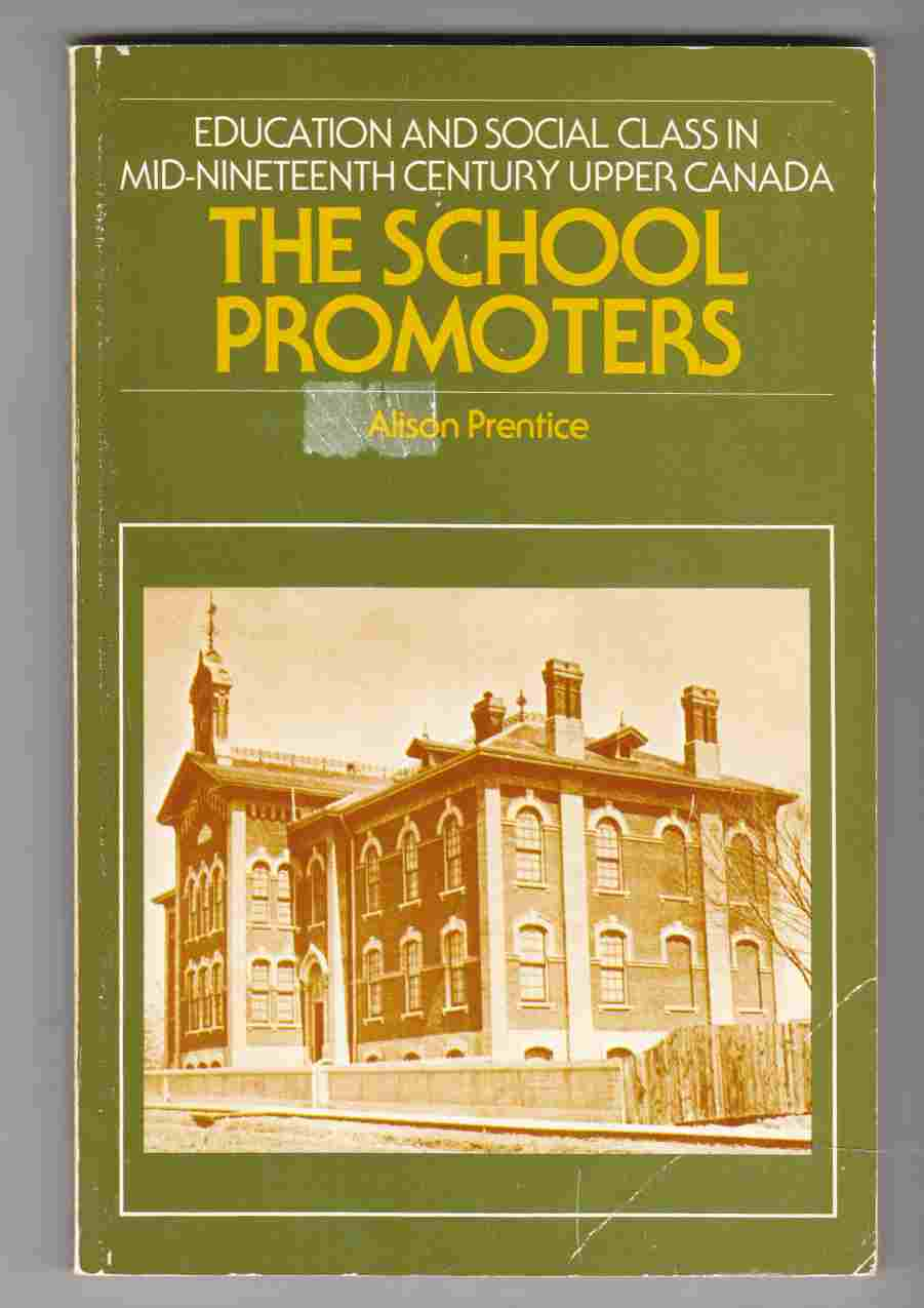 Image for The School Promoters Education and Social Class in Mid-Nineteenth Century Upper Canada