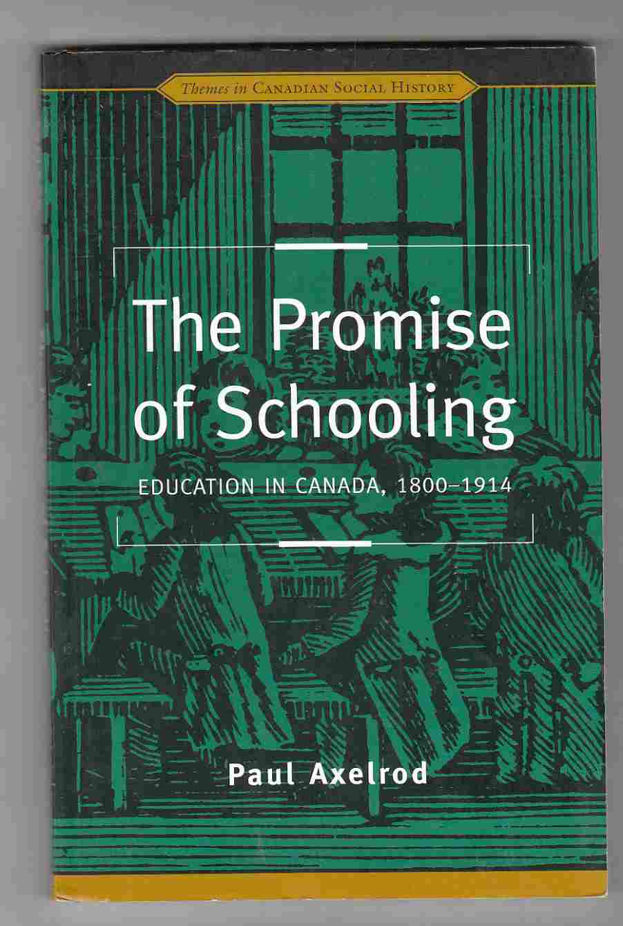 Image for The Promise of Schooling Education in Canada, 1800-1914