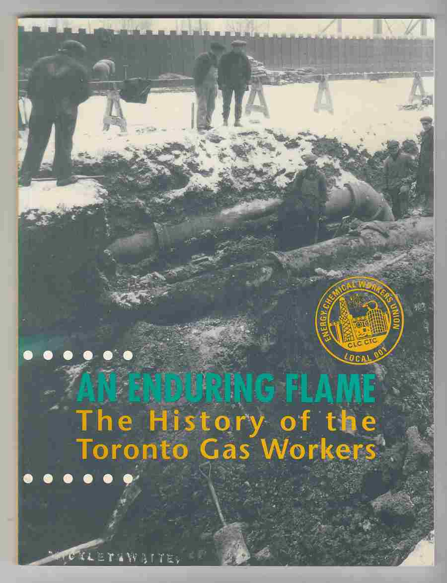 Image for An Enduring Flame The History of the Toronto Gas Workers