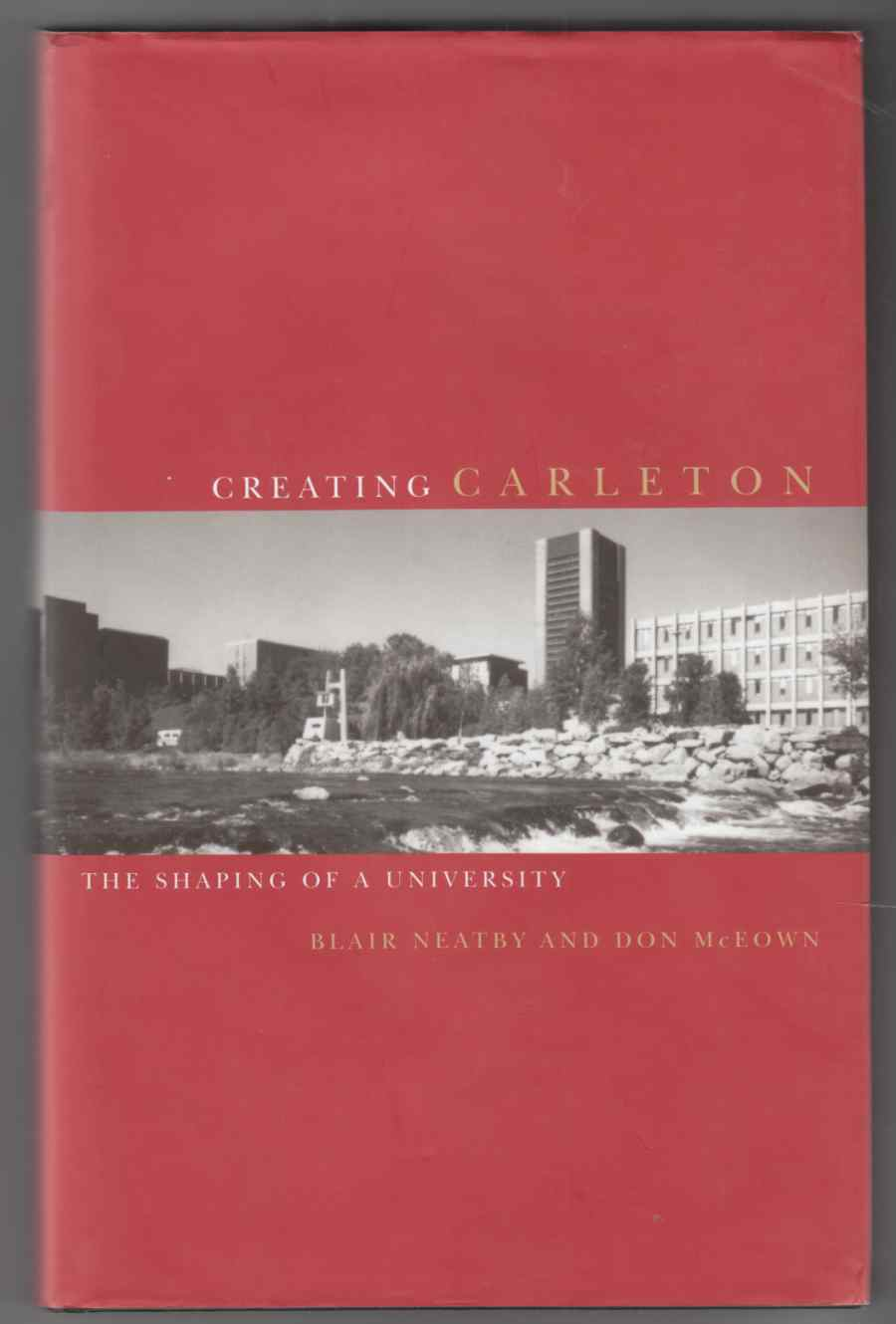 Image for Creating Carleton The Shaping of a University