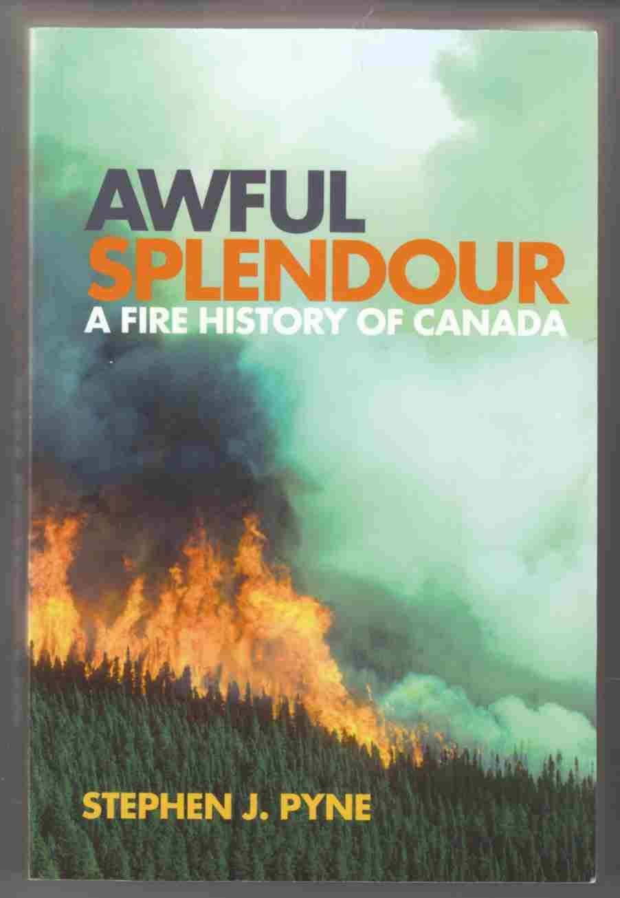 Image for Awful Splendour A Fire History of Canada