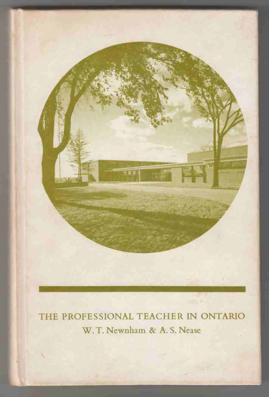 Image for The Professional Teacher in Ontario The Heritage, Responsibilities, and Practices