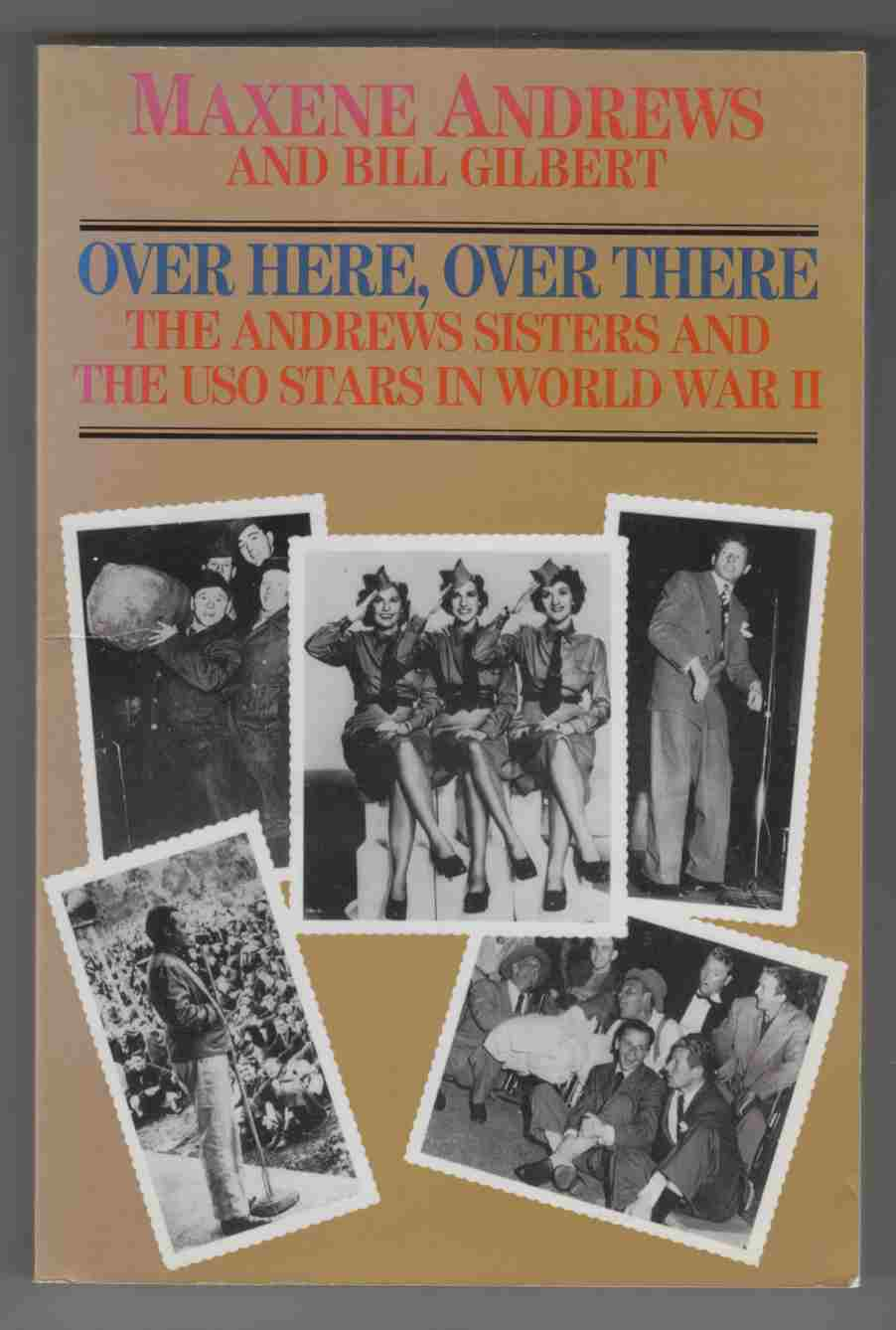 Image for Over Here, Over There The Andrews Sisters and the USO Stars in World War II