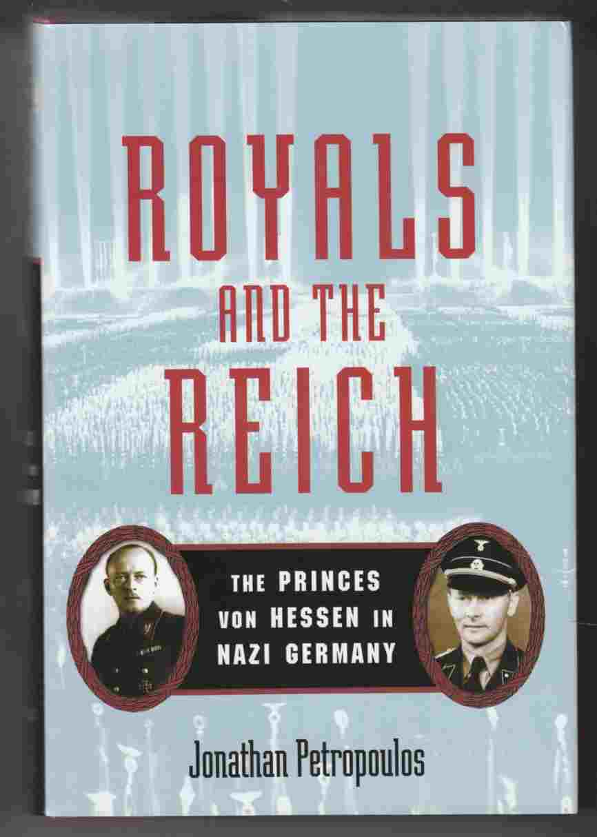 Image for Royals and the Reich The Princes Von Hessen in Nazi Germany