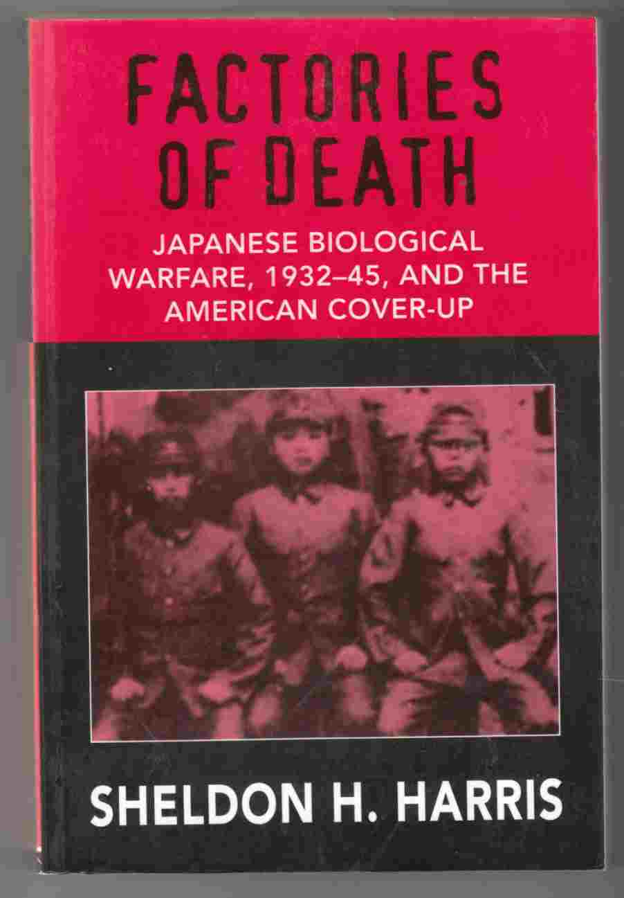 Image for Factories of Death Japanese Biological Warfare, 1932-45, and the American Cover-Up