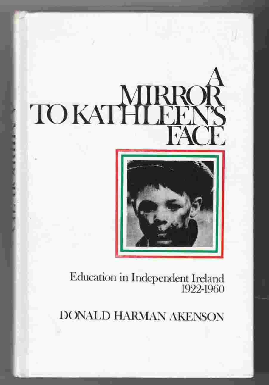 Image for A Mirror to Kathleen's Face Education in Independent Ireland 1922-1960