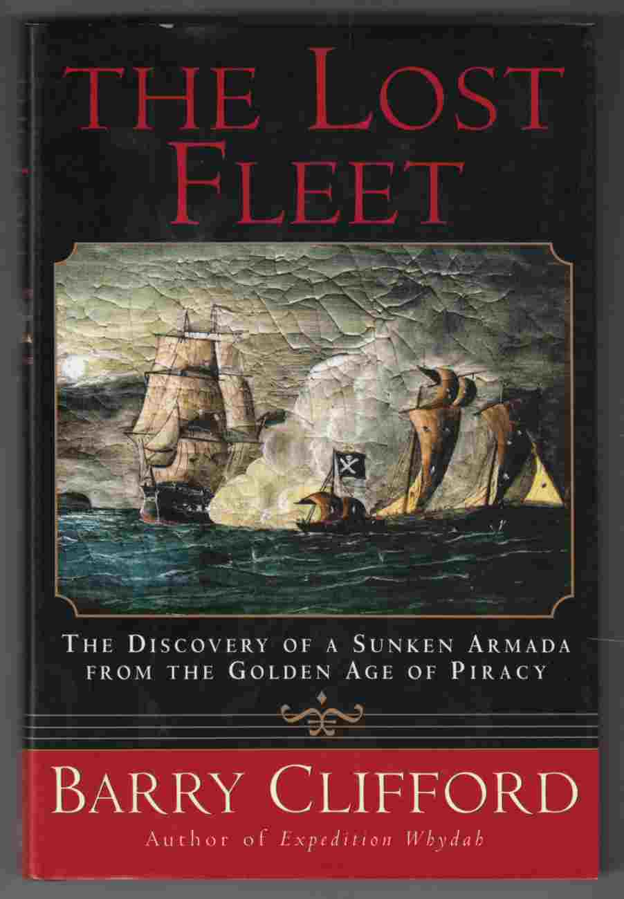 Image for The Lost Fleet The Discovery of a Sunken Armada from the Golden Age of Piracy