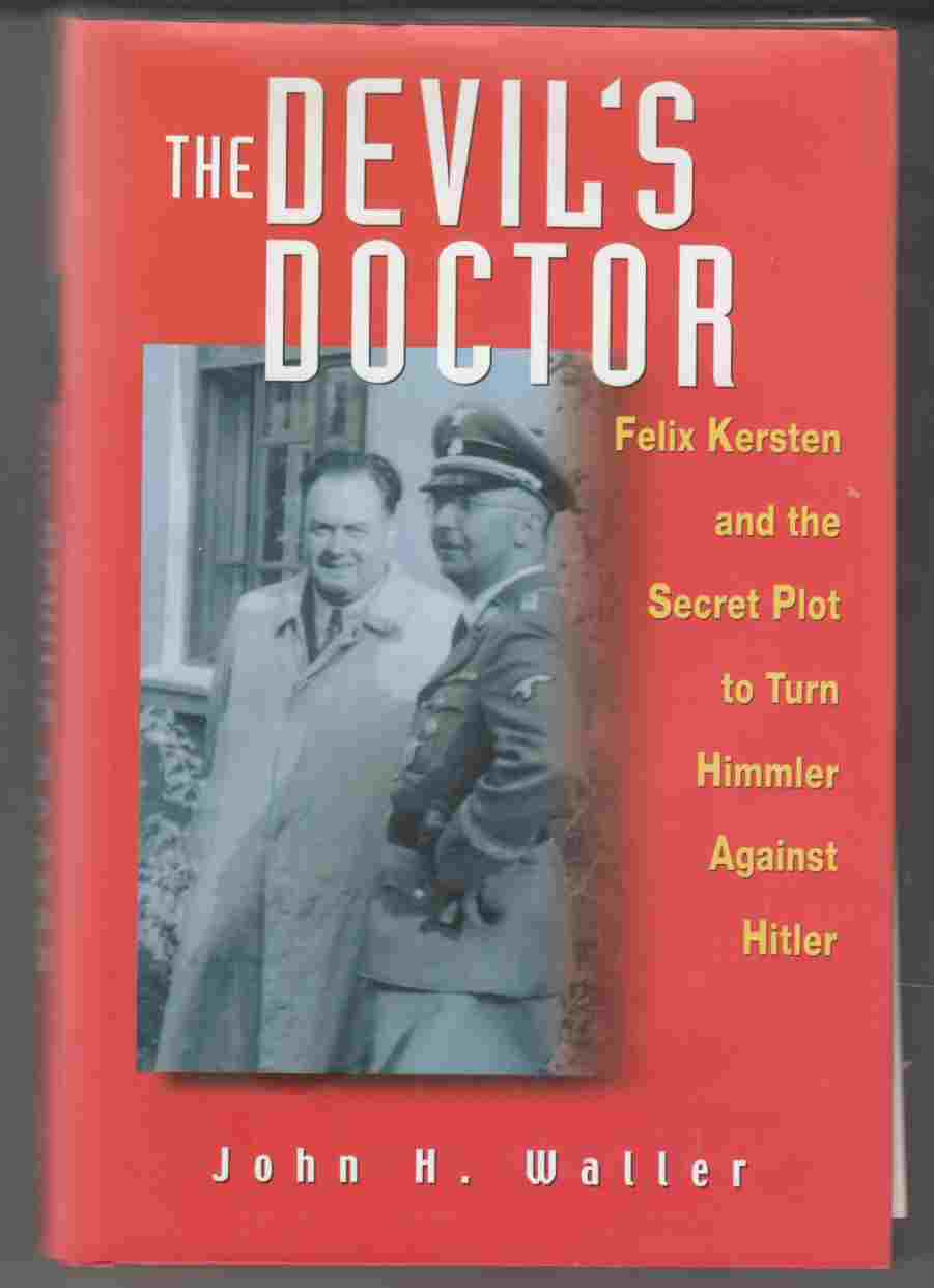 Image for The Devil's Doctor Felix Kersten and the Secret Plot to Turn Himmler Against Hitler