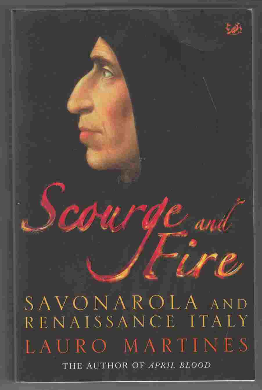 Image for Scourge and Fire Savonarola and Renaissance Italy