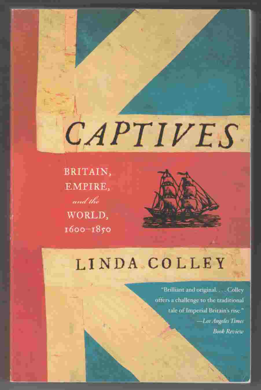 Image for Captives Britain, Empire, and the World, 1600-1850