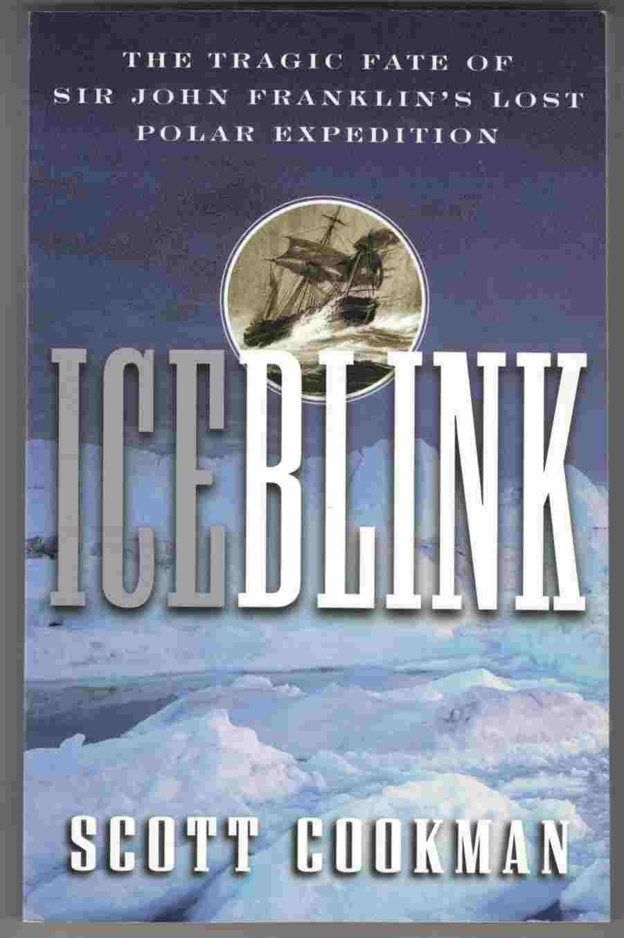 Image for Ice Blink The Tragic Fate of Sir John Franklin's Lost Polar Expedition