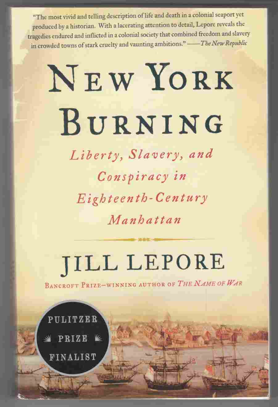 Image for New York Burning Liberty, Slavery, and Conspiracy in Eighteenth-Century Manhattan