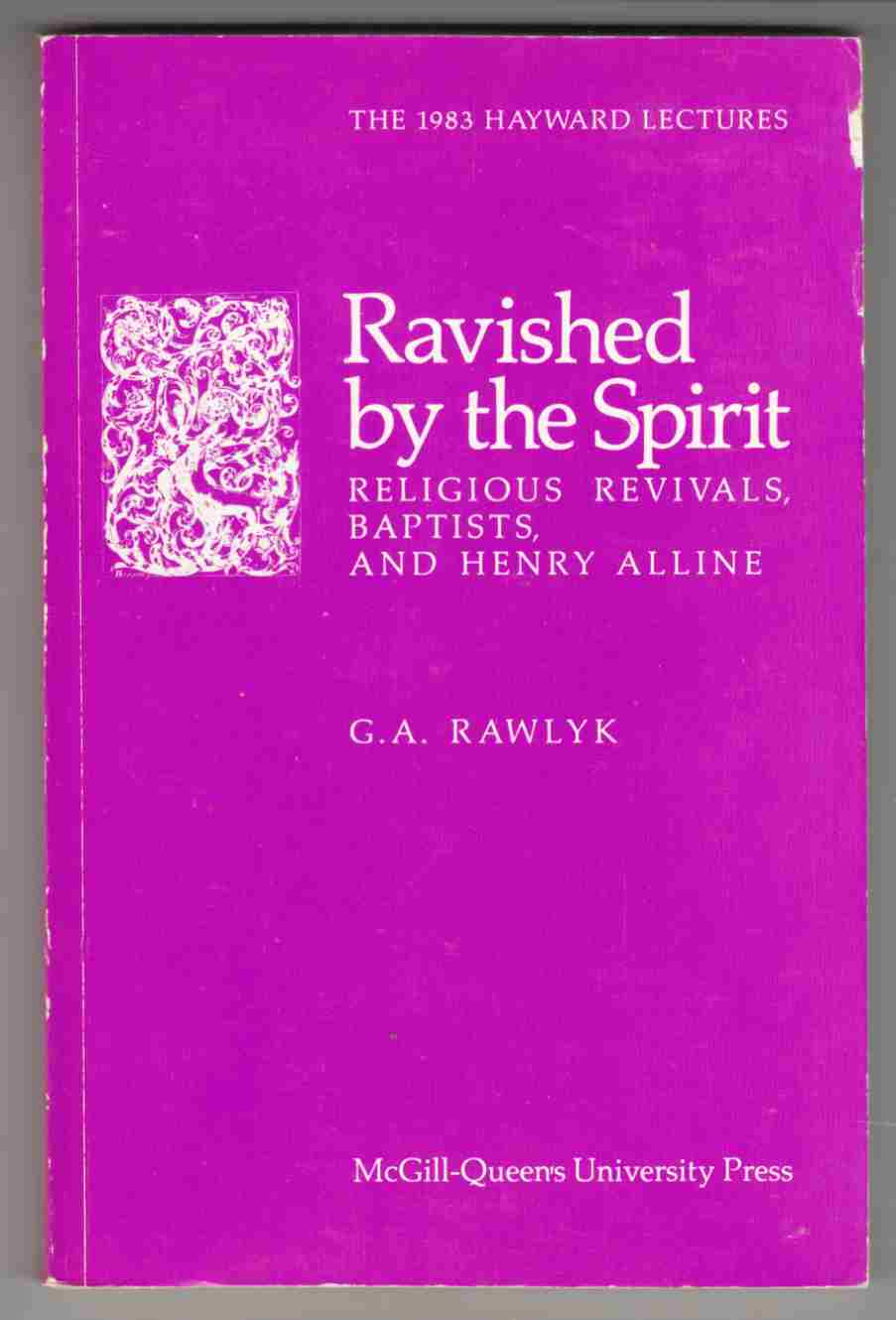 Image for Ravished by the Spirit: Religious Revivals, Baptists, and Henry Alline
