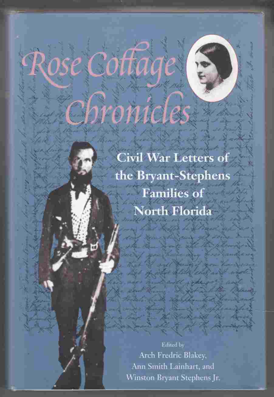Image for Rose Cottage Chronicles Civil War Letters of the Bryant-Stephens Families of North Florida